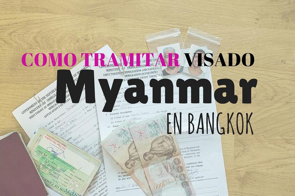 Viajar a Myanmar: Tramitar visa de Birmania en Bangkok