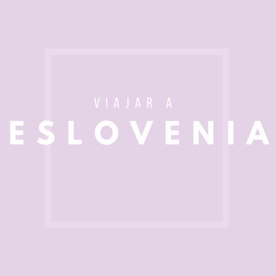 Viajar a Eslovenia, Pinterest.