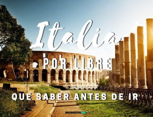 Viaje a Italia por libre: Qué saber antes de ir, consejos, ideas de ruta, tips ahorrar.