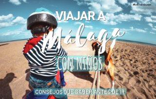 Viajar a Málaga con niños. Consejos que saber antes de ir.