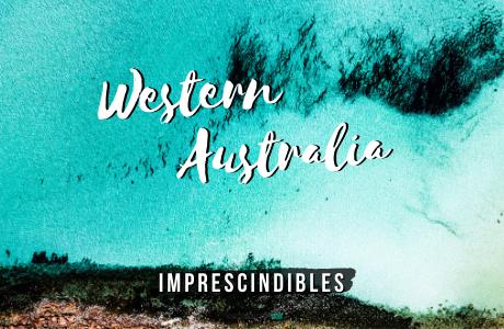 Western Australia, imprescindibles.