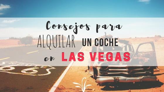 Consejos para alquilar un coche en Las Vegas