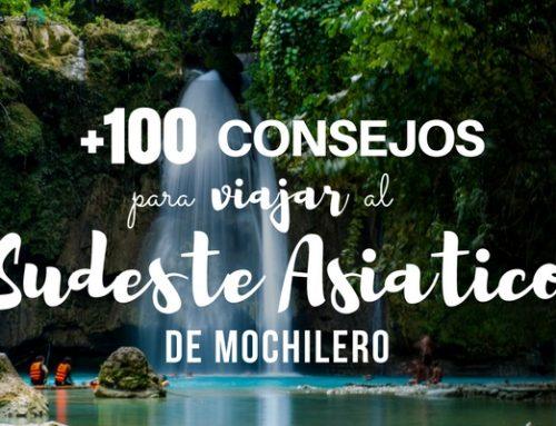 +100 Consejos para viajar al SUDESTE ASIÁTICO de mochilero.