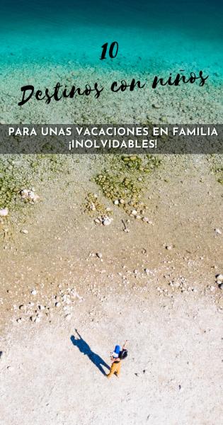 Mejores destinos vacaciones en familia