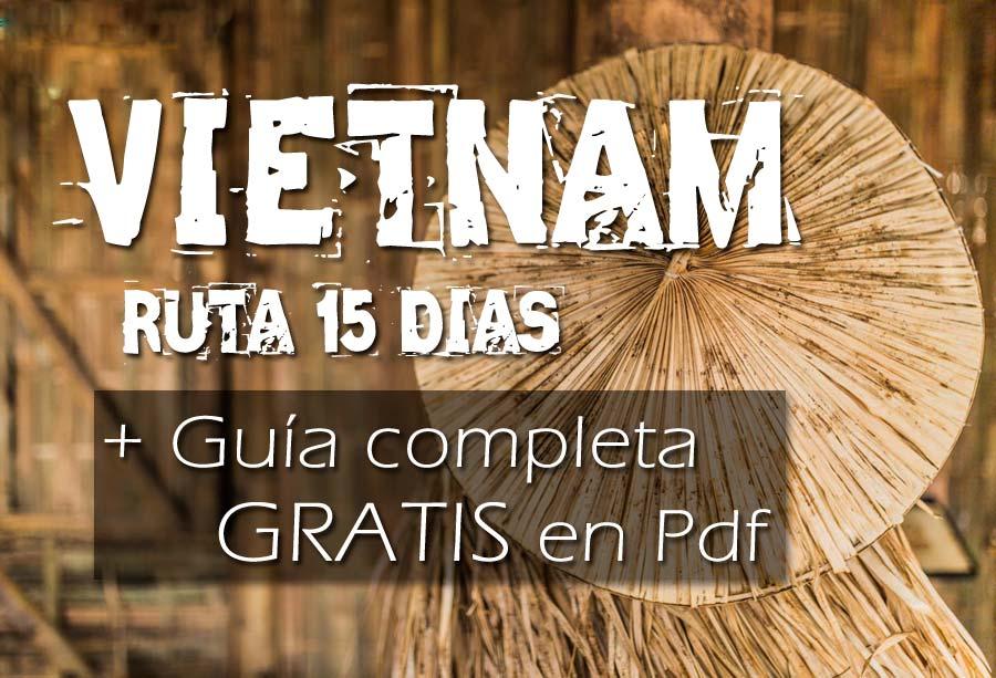 Viajar Vietnam por libre. Datos prácticos, imprescindibles y ruta 15 días.