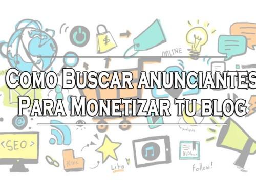 Como buscar anunciantes para monetizar tu blog