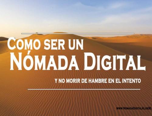 Como ser Nomada Digital y no morir de hambre en el intento