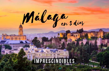 que ver en Málaga en 3 días