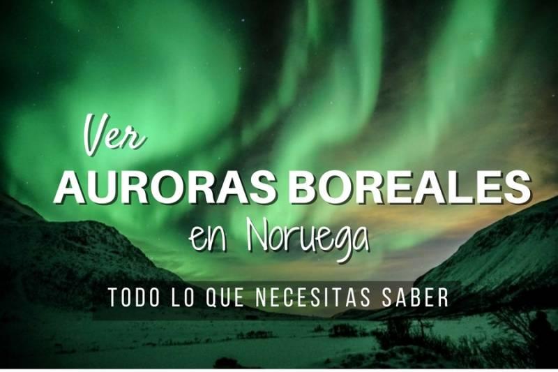 Ver Auroras Boreales en Noruega | La guía definitiva