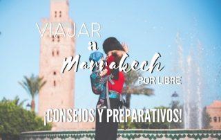 viajar a Marrakech por libre, consejos y preparativos. www.mochiadictos.com
