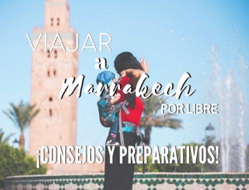 Viajar a Marrakech por libre ¡Consejos para planificar el viaje paso a paso!