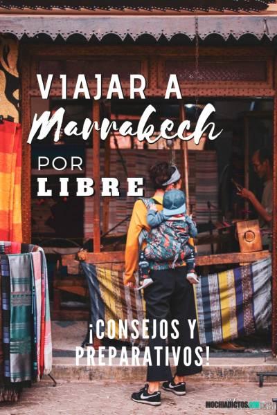 viajar a Marrakech por libre. Consejos y preparativos